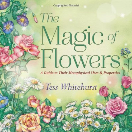 The Magic of Flowers by Tess Whitehurst (The Book Club of Shadows pick for May!)