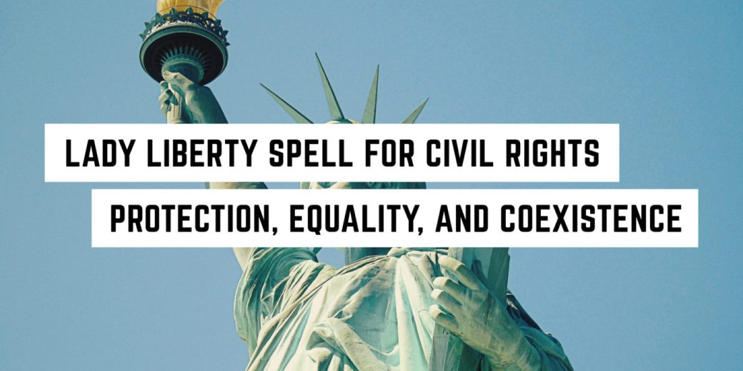 lady-liberty-spell-for-social-justice-freedom-equality-coexistence-1400x700