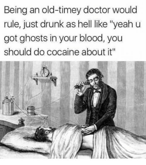 being-an-old-timey-doctor-would-rule-just-drunk-as-hell-31362047