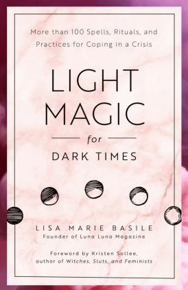 http://www.lunalunamagazine.com/light-magic-for-dark-times/