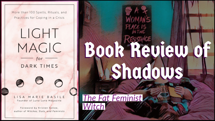 Book Review of Shadows: Light Magic for Dark Times by Lisa